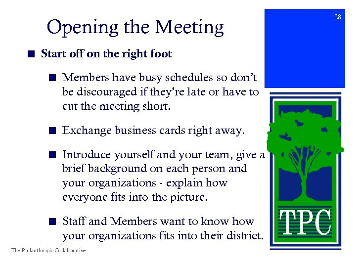 Opening the Meeting ■ Start off on the right foot ■ Members have busy