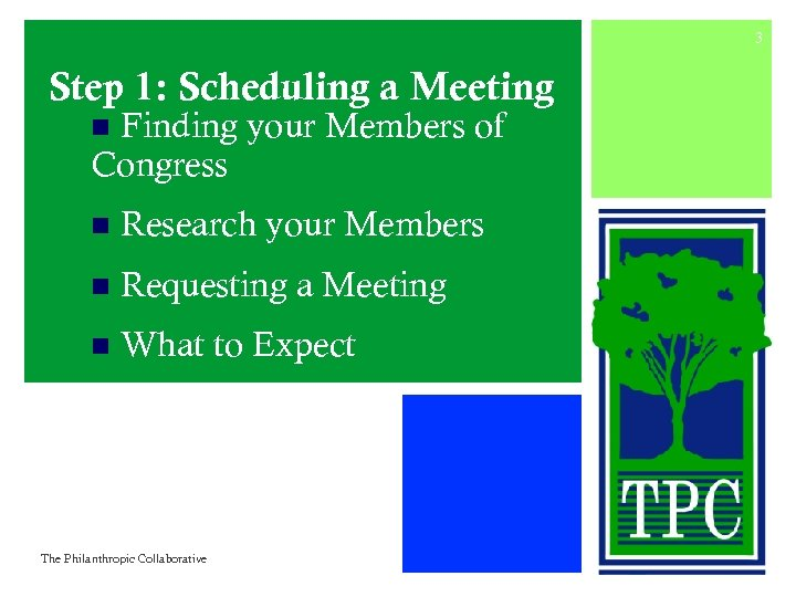 3 Step 1: Scheduling a Meeting Finding your Members of Congress n n Research