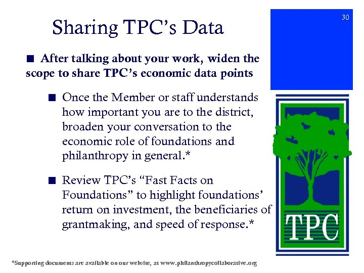 Sharing TPC's Data ■ After talking about your work, widen the scope to share