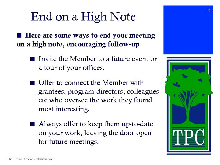 End on a High Note ■ Here are some ways to end your meeting