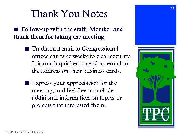 Thank You Notes ■ Follow-up with the staff, Member and thank them for taking