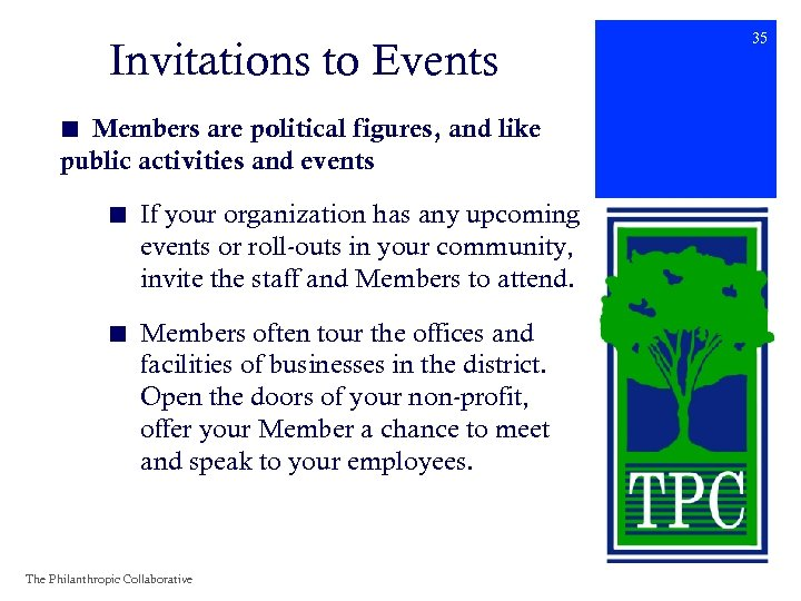 Invitations to Events ■ Members are political figures, and like public activities and events