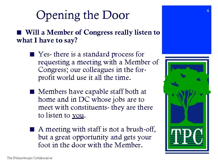 Opening the Door ■ Will a Member of Congress really listen to what I