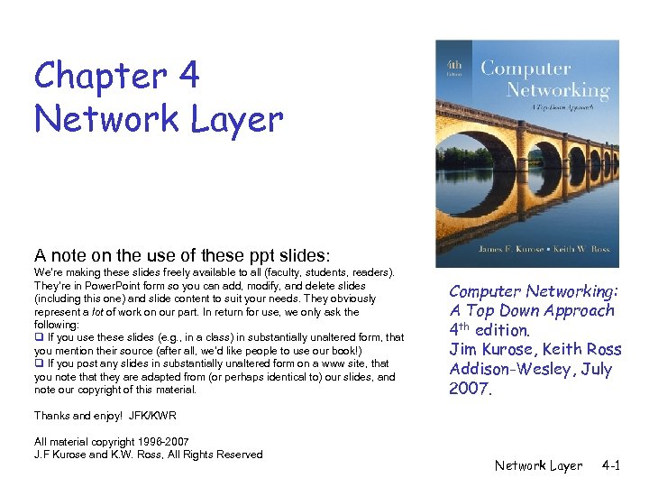 Chapter 4 Network Layer A note on the use of these ppt slides: We're