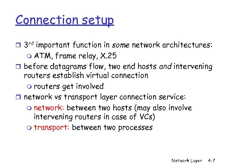 Connection setup r 3 rd important function in some network architectures: m ATM, frame