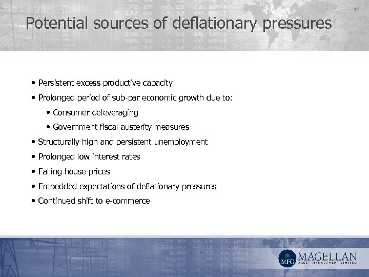Potential sources of deflationary pressures • Persistent excess productive capacity • Prolonged period of