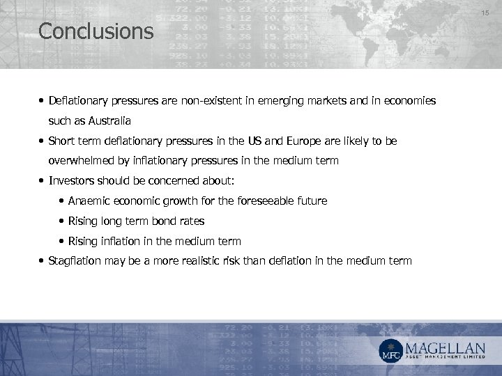 Conclusions • Deflationary pressures are non-existent in emerging markets and in economies such as