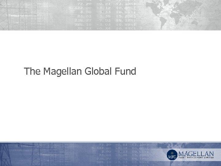 The Magellan Global Fund