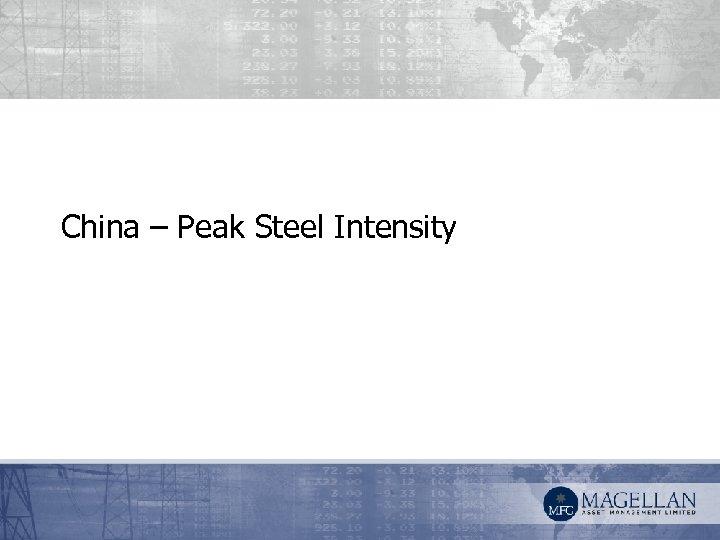 China – Peak Steel Intensity
