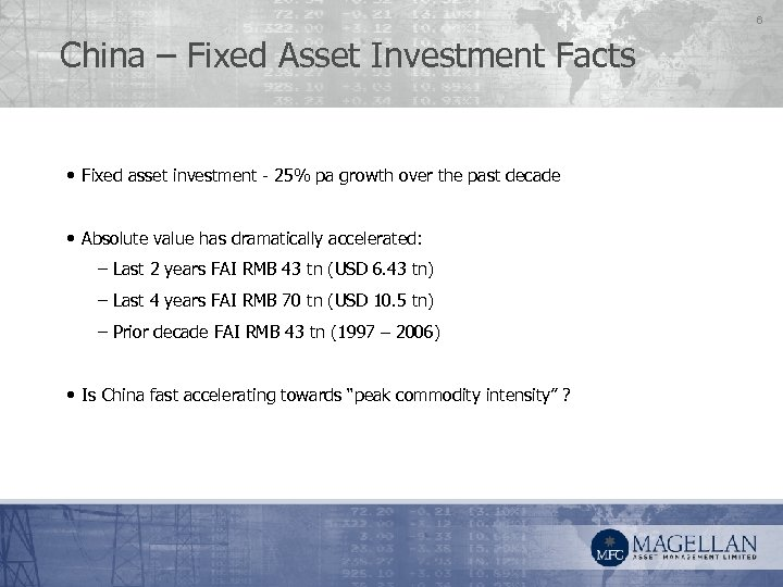 6 China – Fixed Asset Investment Facts • Fixed asset investment - 25% pa