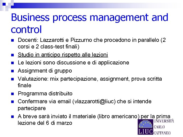 Business process management and control n n n n Docenti: Lazzarotti e Pizzurno che
