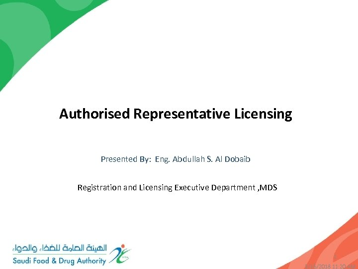 Authorised Representative Licensing Presented By: Eng. Abdullah S. Al Dobaib Registration and Licensing Executive