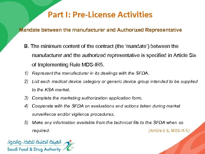 Part I: Pre-License Activities Mandate between the manufacturer and Authorized Representative B. The minimum
