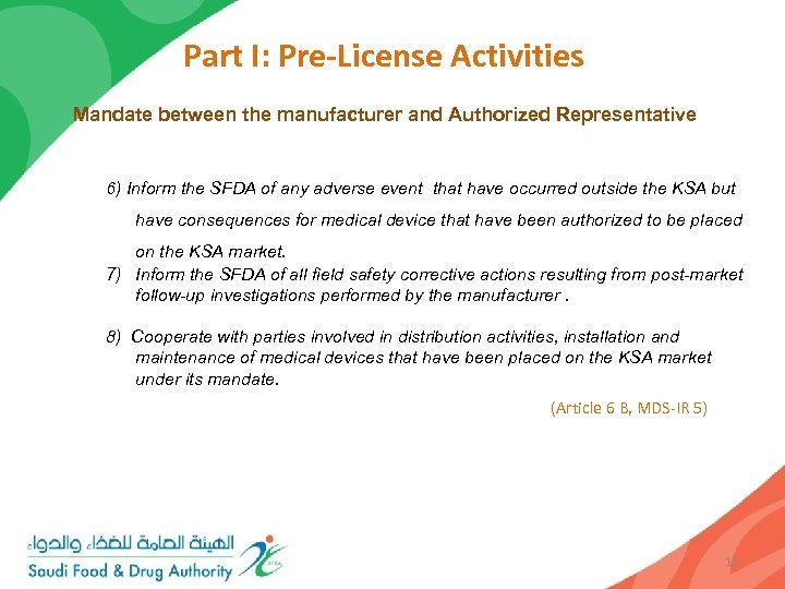 Part I: Pre-License Activities Mandate between the manufacturer and Authorized Representative 6) Inform the