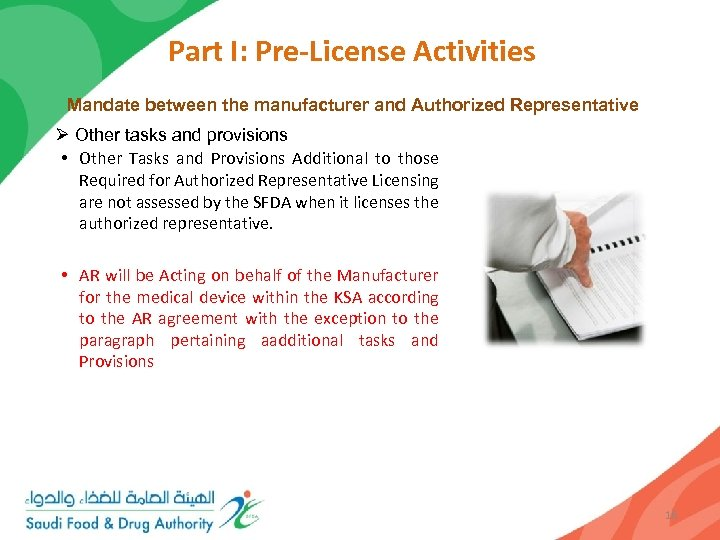 Part I: Pre-License Activities Mandate between the manufacturer and Authorized Representative Ø Other tasks
