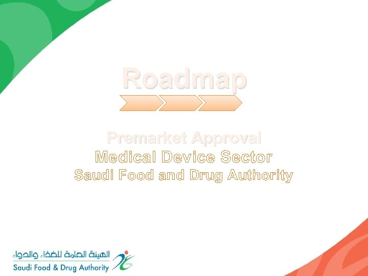 Roadmap Premarket Approval Medical Device Sector Saudi Food and Drug Authority