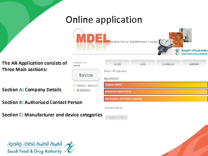 Online application The AR Application consists of Three Main sections: Section A: Company Details