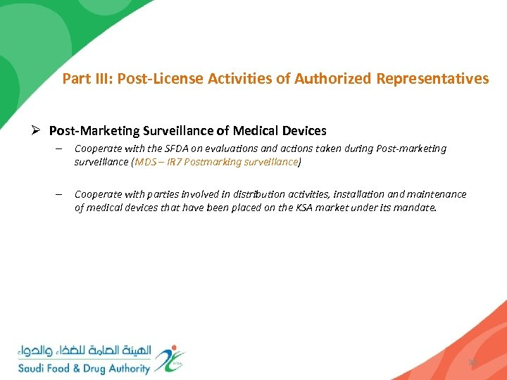 Part III: Post-License Activities of Authorized Representatives Ø Post-Marketing Surveillance of Medical Devices –
