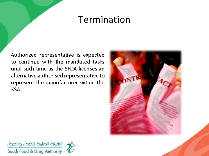Termination Authorized representative is expected to continue with the mandated tasks until such time