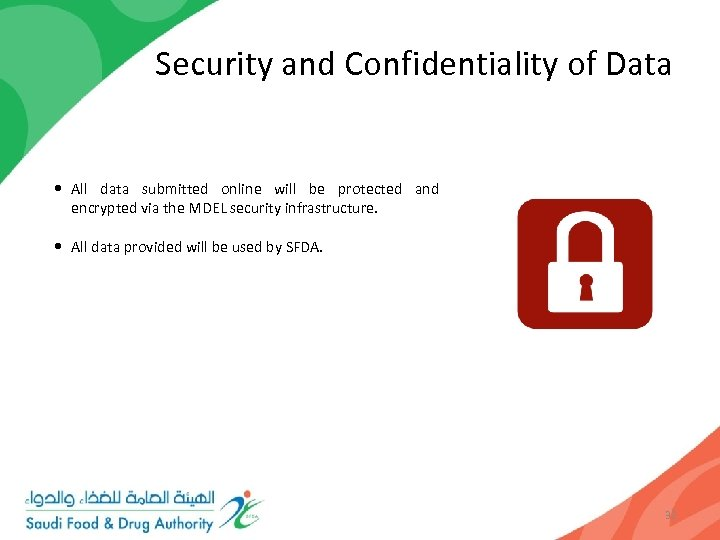 Security and Confidentiality of Data • All data submitted online will be protected and
