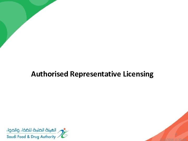 Authorised Representative Licensing 4 3/16/2018 11: 20 AM