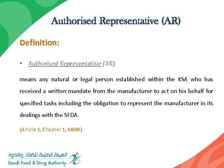 Authorised Representative (AR) Definition: • Authorised Representative (AR): means any natural or legal person