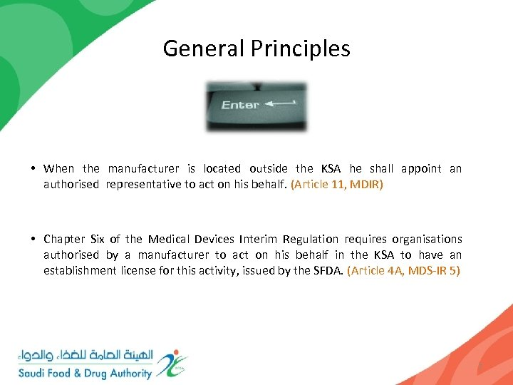 General Principles • When the manufacturer is located outside the KSA he shall appoint