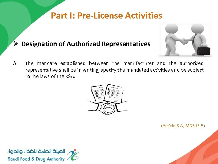 Part I: Pre-License Activities Ø Designation of Authorized Representatives A. The mandate established between