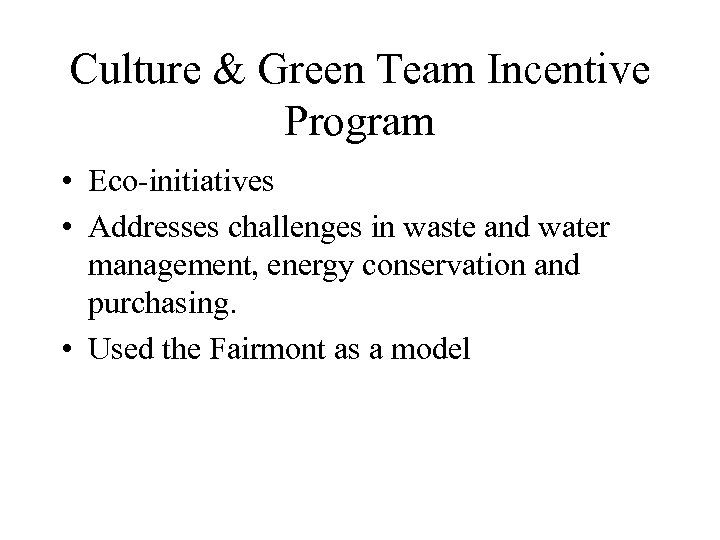 Culture & Green Team Incentive Program • Eco-initiatives • Addresses challenges in waste and
