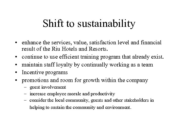 Shift to sustainability • enhance the services, value, satisfaction level and financial result of