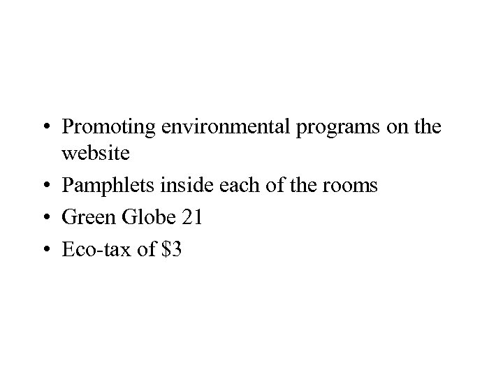 • Promoting environmental programs on the website • Pamphlets inside each of the