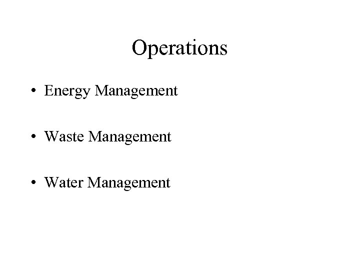Operations • Energy Management • Waste Management • Water Management