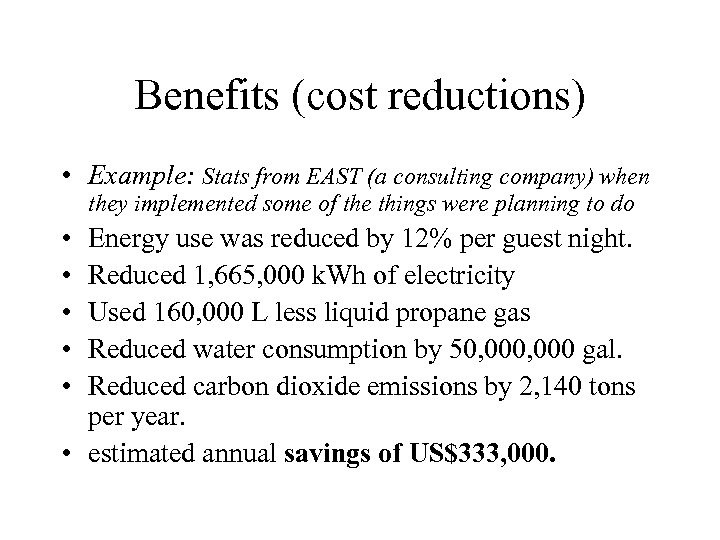 Benefits (cost reductions) • Example: Stats from EAST (a consulting company) when they implemented
