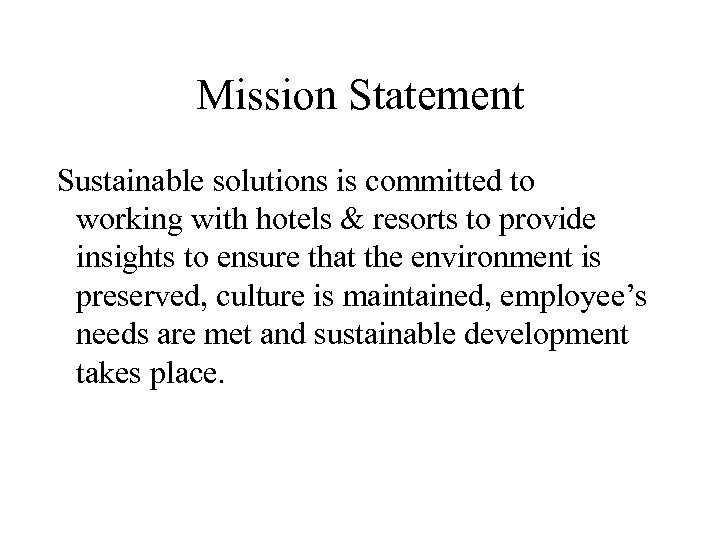 Mission Statement Sustainable solutions is committed to working with hotels & resorts to provide