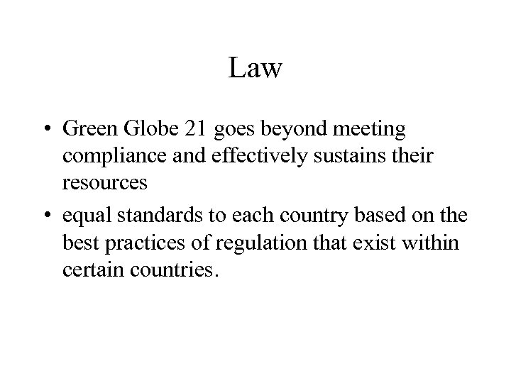 Law • Green Globe 21 goes beyond meeting compliance and effectively sustains their resources
