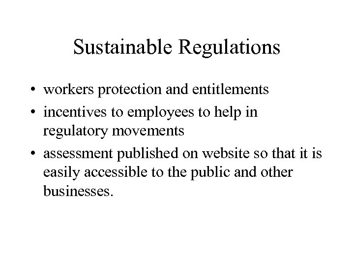 Sustainable Regulations • workers protection and entitlements • incentives to employees to help in