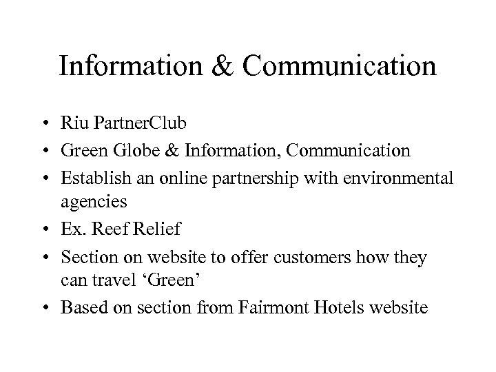 Information & Communication • Riu Partner. Club • Green Globe & Information, Communication •
