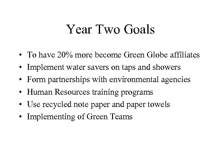 Year Two Goals • • • To have 20% more become Green Globe affiliates