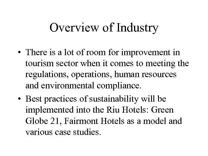 Overview of Industry • There is a lot of room for improvement in tourism