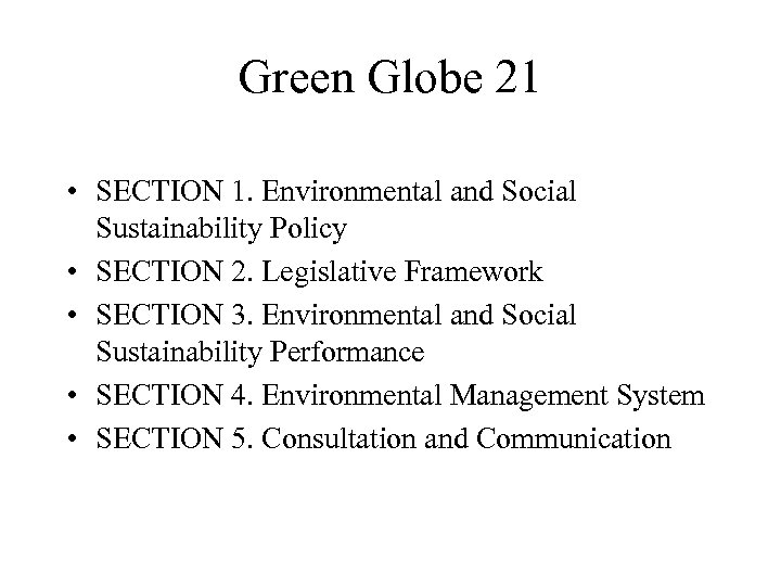 Green Globe 21 • SECTION 1. Environmental and Social Sustainability Policy • SECTION 2.