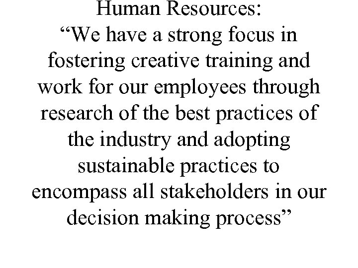 "Human Resources: ""We have a strong focus in fostering creative training and work for"