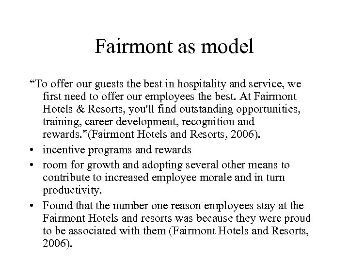 "Fairmont as model ""To offer our guests the best in hospitality and service, we"