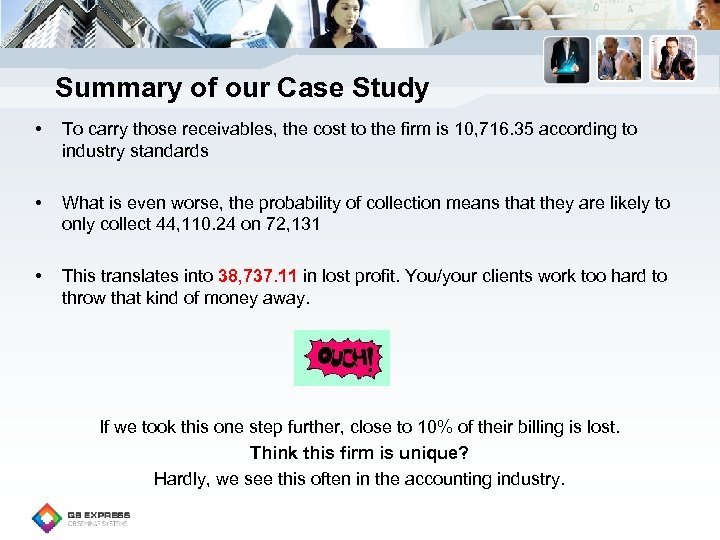 Summary of our Case Study • To carry those receivables, the cost to the