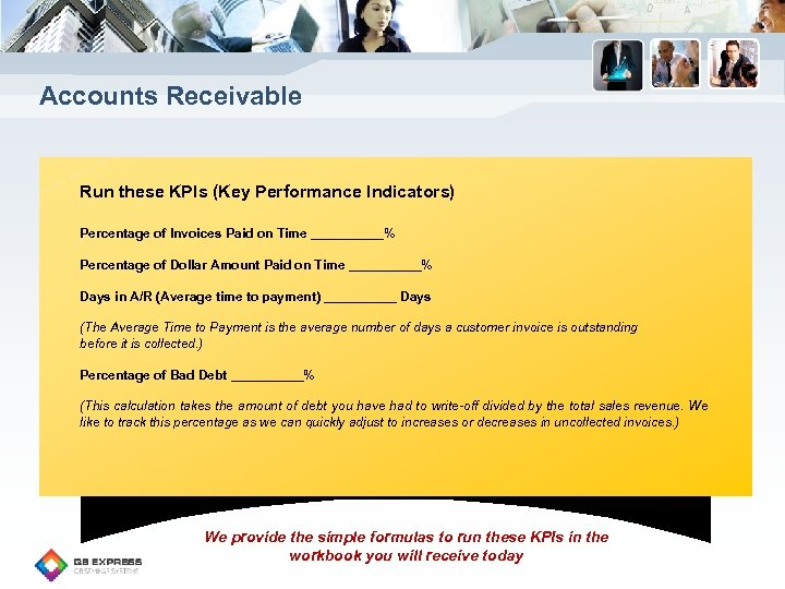 Accounts Receivable Run these KPIs (Key Performance Indicators) Percentage of Invoices Paid on Time