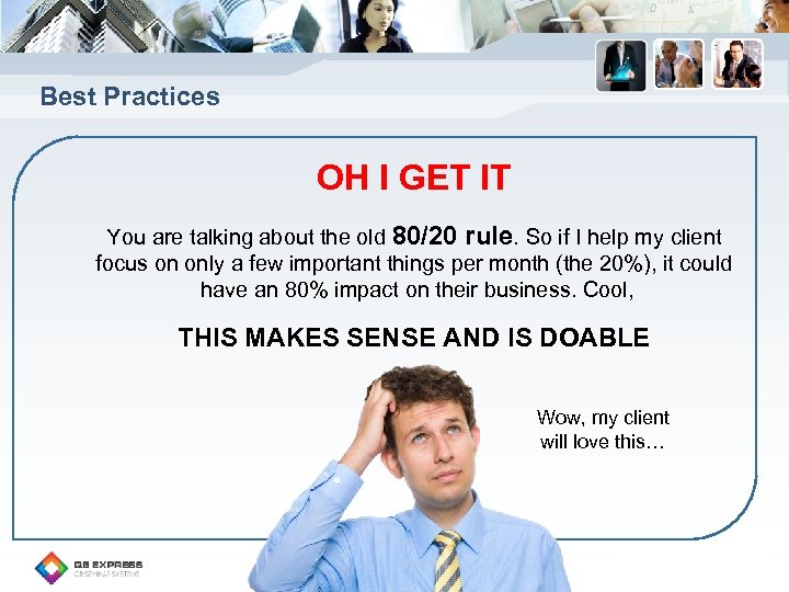 Best Practices OH I GET IT You are talking about the old 80/20 rule.