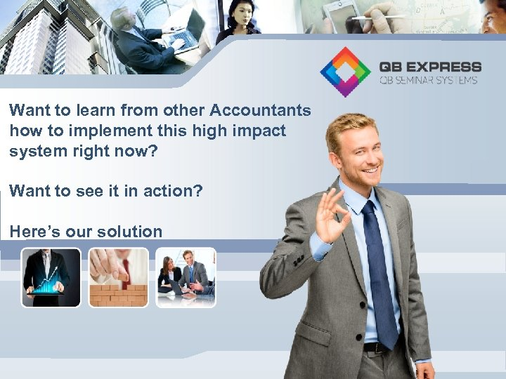 Want to learn from other Accountants how to implement this high impact system right