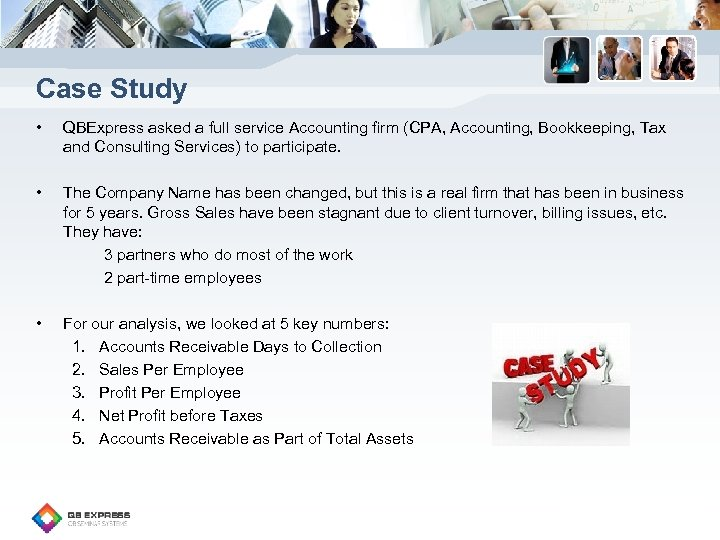 Case Study • QBExpress asked a full service Accounting firm (CPA, Accounting, Bookkeeping, Tax