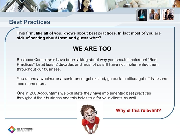 Best Practices This firm, like all of you, knows about best practices. In fact
