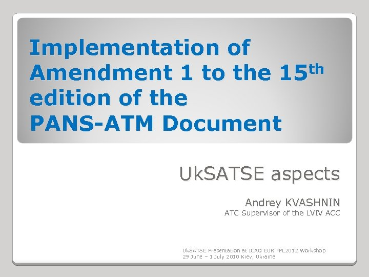 Implementation of th Amendment 1 to the 15 edition of the PANS-ATM Document Uk.