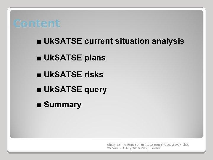 Content ■ Uk. SATSE current situation analysis ■ Uk. SATSE plans ■ Uk. SATSE